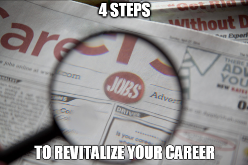 4 steps to revitalize your career